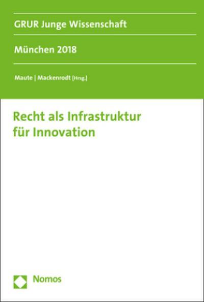 Recht als Infrastruktur für Innovation