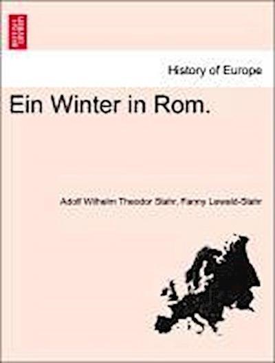 Ein Winter in Rom. Zweite Auflage