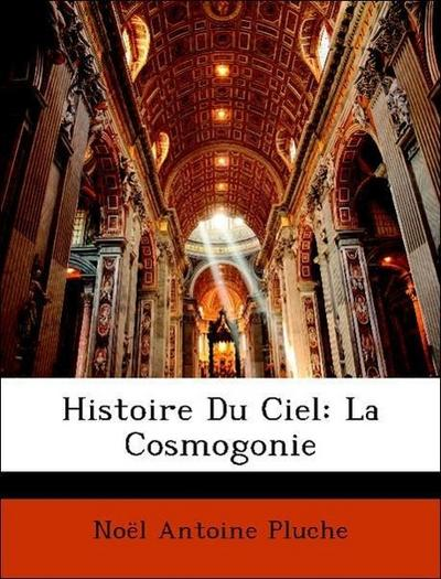 Histoire Du Ciel: La Cosmogonie
