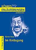 Königs Erläuterungen und Materialien: Interpretation zu Grass. Im Krebsgang