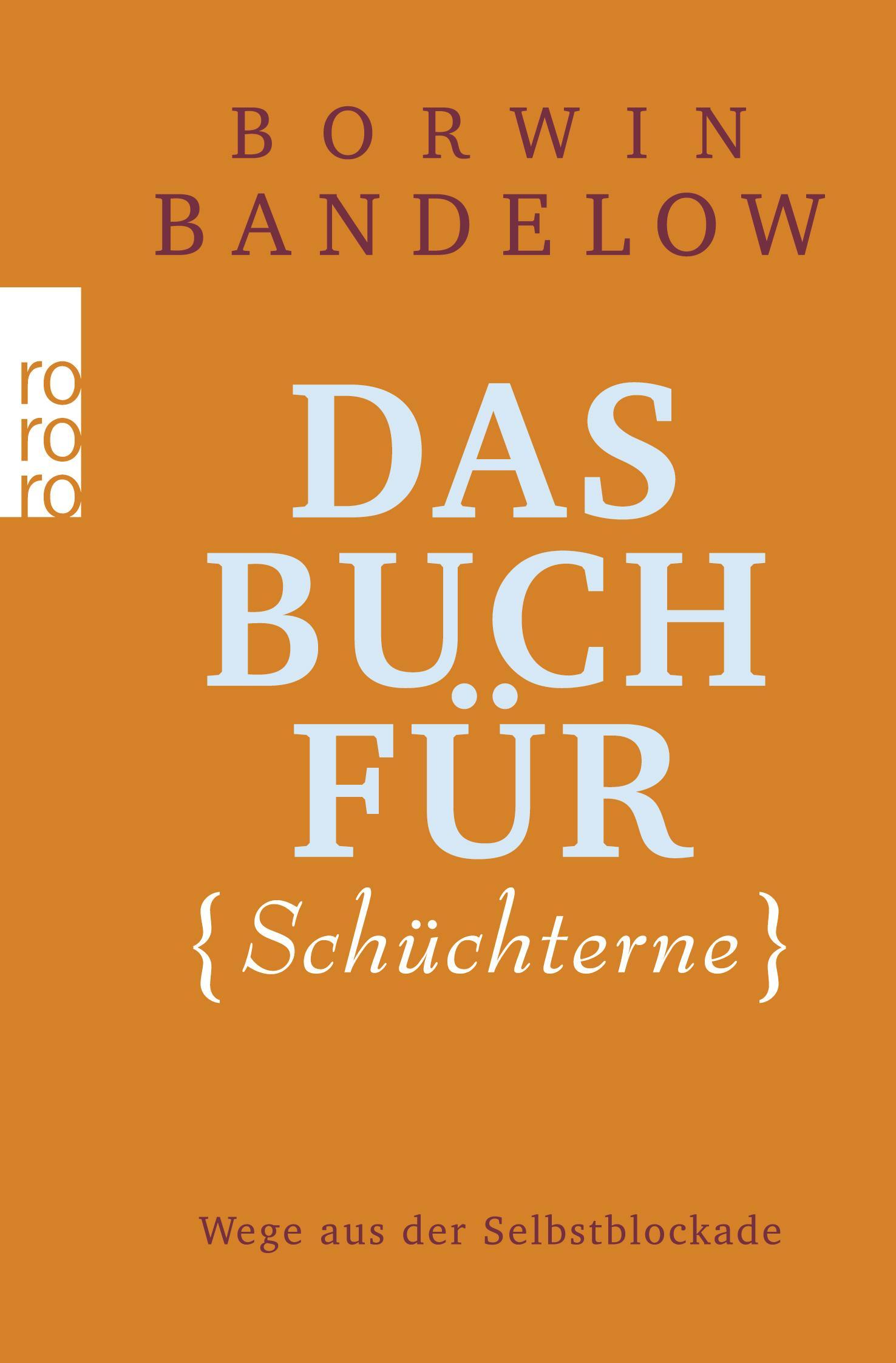 Borwin Bandelow ~ Das Buch für Schüchterne 9783499622540