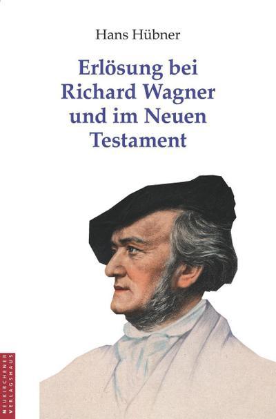 Erlösung bei Richard Wagner und im Neuen Testament