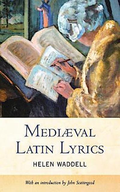 Waddell, H: MEDIAEVAL LATIN LYRICS