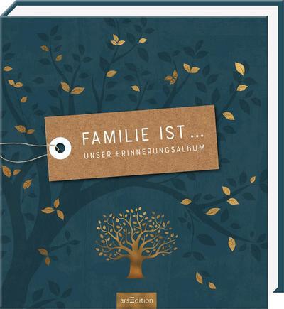 Familie ist ... Unser Erinnerungsalbum