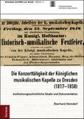 Die Konzerttätigkeit der Königlichen musikalischen Kapelle zu Dresden (1817-1858)