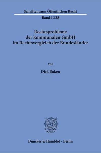 Rechtsprobleme der kommunalen GmbH im Rechtsvergleich der Bundesländer