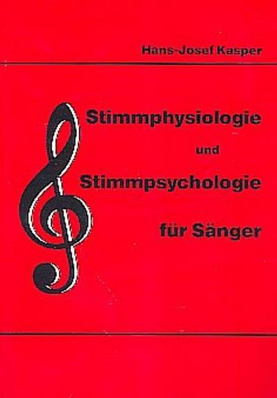 Stimmphysiologie und Stimmpsychologie für Sänger