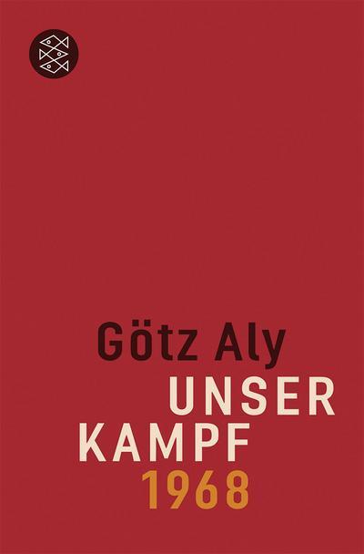 Unser Kampf: 1968 - ein irritierter Blick zurück