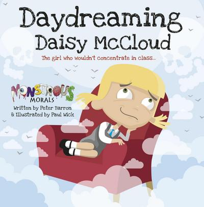 Day Dreaming Daisy McCloud: The Girl Who Wouldn't Concentrate in
