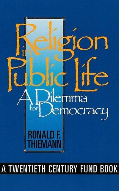 Religion in Public Life: A Dilemma for Democracy