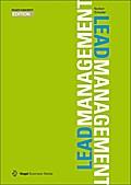Leadmanagement Mit modernem Leadmanagement mehr qualifizierte Interessenten generieren und sie bis zum Abschluss entwicklen (marconomy EDITION)