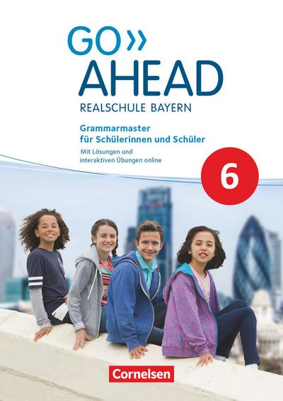 Go Ahead 6. Jahrgangsstufe - Ausgabe für Realschulen in Bayern - Grammarmaster