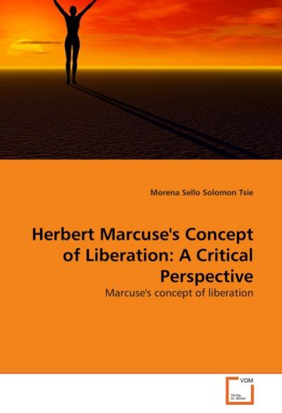 Herbert Marcuse's Concept of Liberation: A Critical Perspective