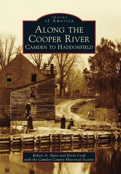 Along the Cooper River: Camden to Haddonfield