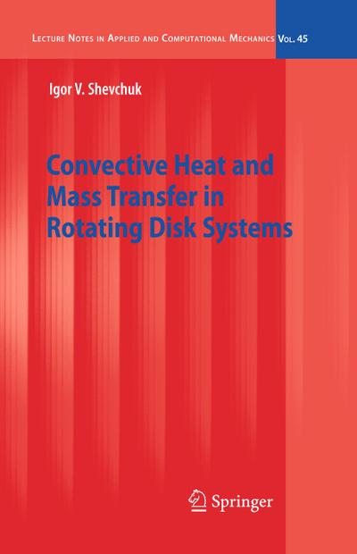 Convective Heat and Mass Transfer in Rotating Disk Systems