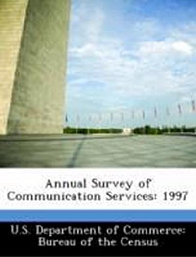 U. S. Department of Commerce: Bureau of the Census: Annual S