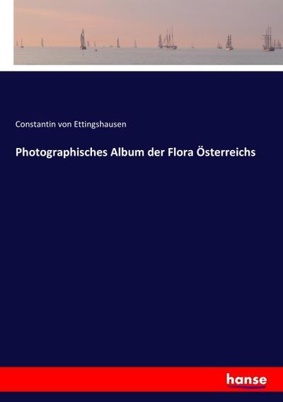 Photographisches Album der Flora Österreichs