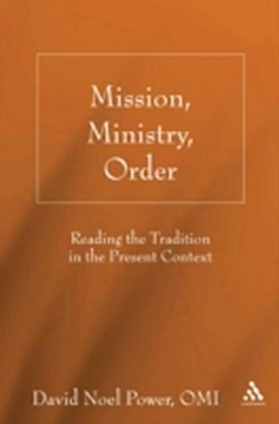 Mission, Ministry, Order