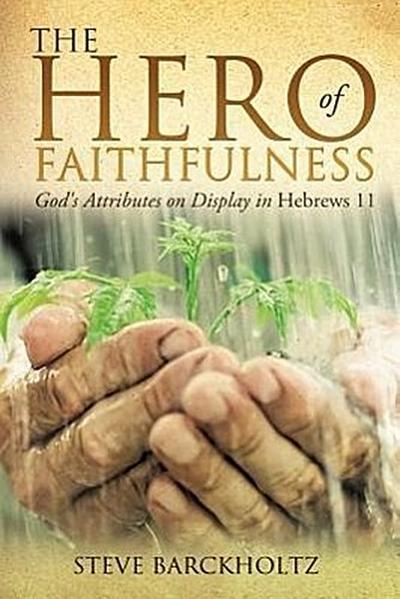 The Hero of Faithfulness