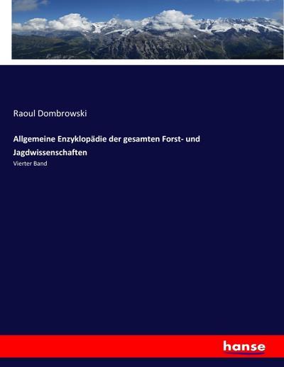 Allgemeine Enzyklopädie der gesamten Forst- und Jagdwissenschaften
