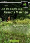 Auf den Spuren von Grimms Märchen: 30 mystisc ...