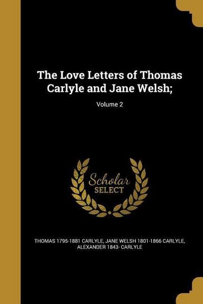 LOVE LETTERS OF THOMAS CARLYLE