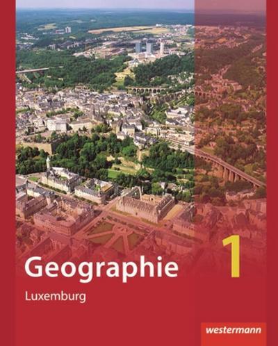 Diercke Geographie 1. Schülerband. Ausgabe für Luxemburg