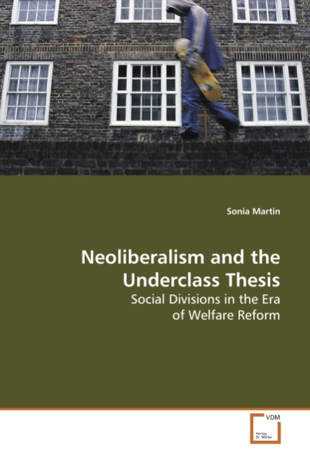 Neoliberalism and the Underclass Thesis - Sonia Martin -  9783639110692
