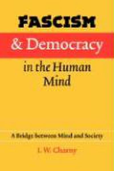 Fascism and Democracy in the Human Mind: A Bridge Between Mind and Society