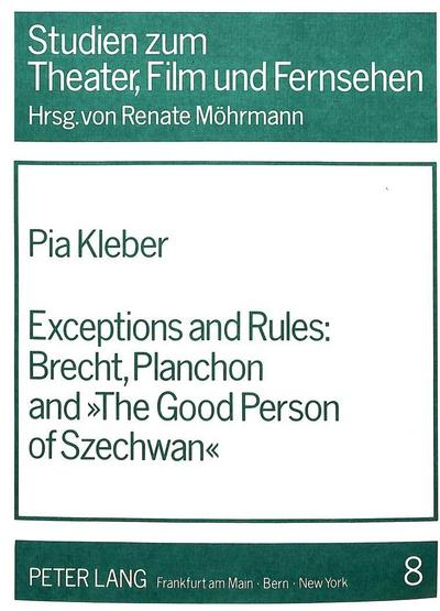 Exceptions and Rules:- Brecht, Planchon and The Good Person of Szechwan