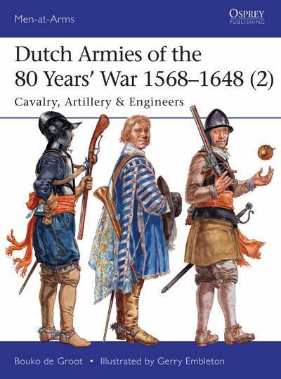 Dutch Armies of the 80 Years' War 1568-1648 (2)