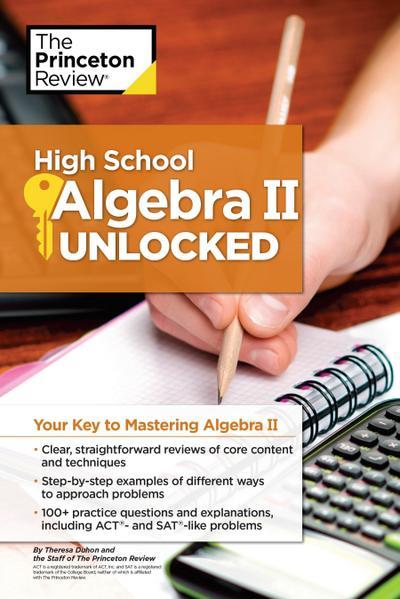 High School Algebra II Unlocked: Your Key to Mastering Algebra II