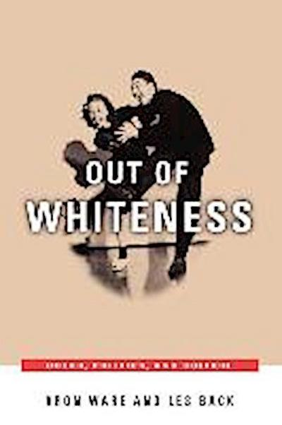 Out of Whiteness: Color, Politics, and Culture
