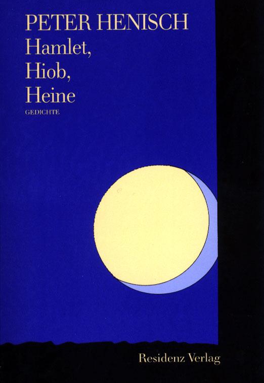 Hamlet, Hiob, Heine Peter Henisch