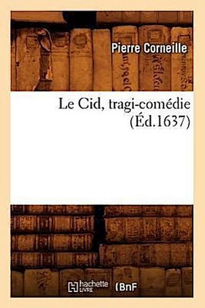 Le Cid, Tragi-Comédie (Éd.1637)