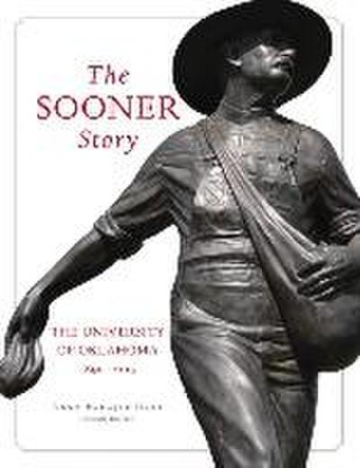 The Sooner Story: The University of Oklahoma, 1890-2015