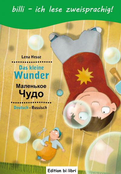 Das kleine Wunder. Kinderbuch Deutsch-Russisch mit Leserätsel