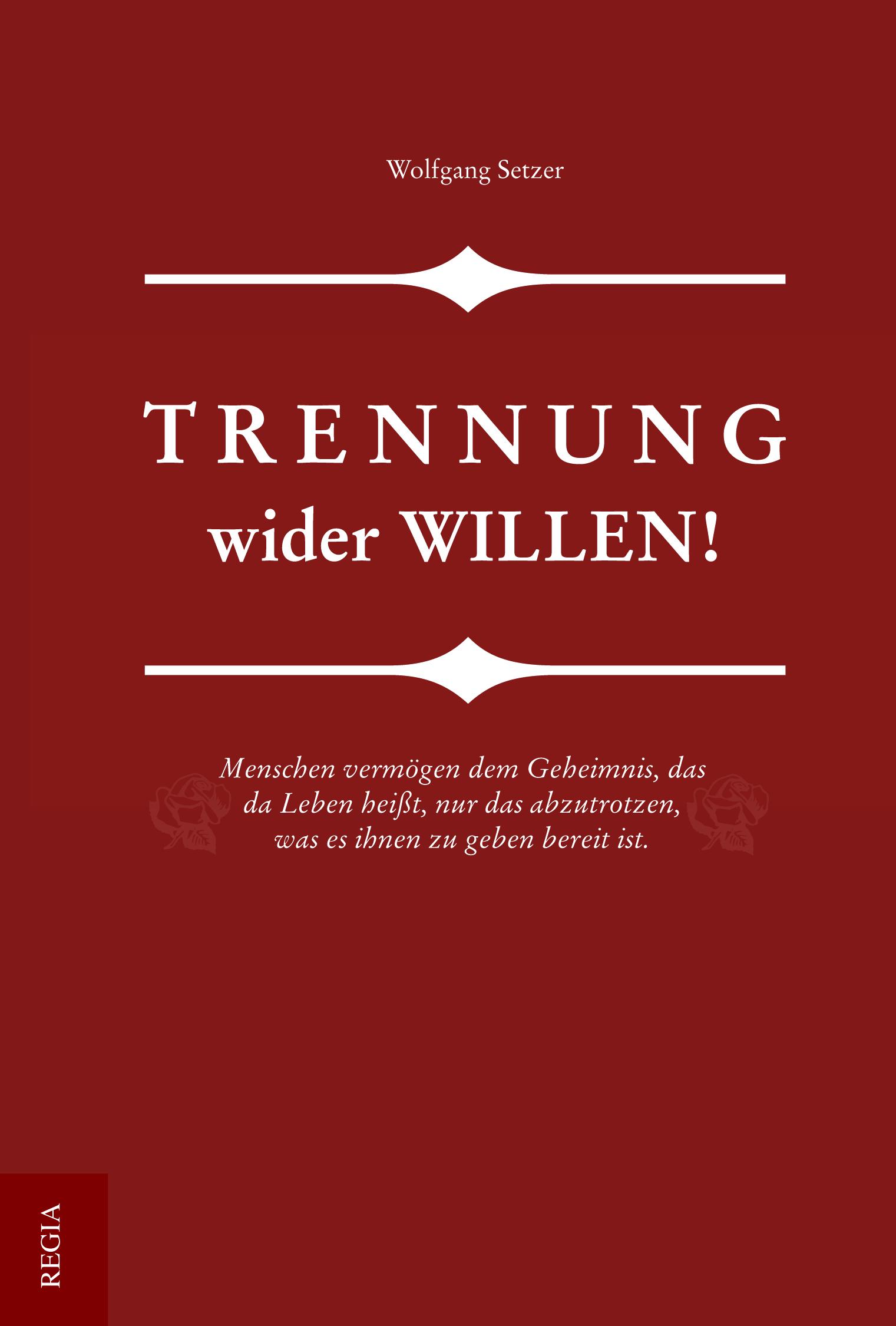 Wolfgang Setzer ~ Trennung wider Willen, 2 Teile 9783869293301