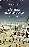 Deutsches Weihnachtsbuch: Erzählungen und Märchen