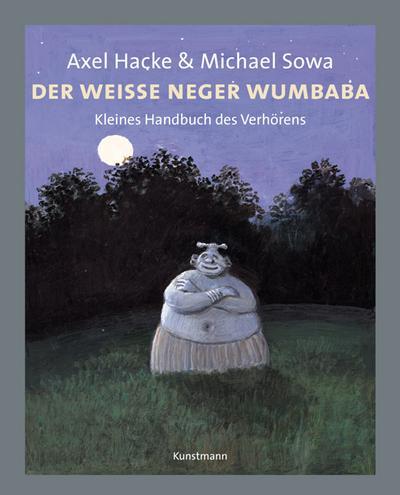 Der weisse Neger Wumbaba. Kleines Handbuch des Verhörens