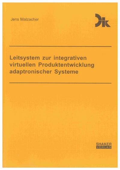 Leitsystem zur integrativen virtuellen Produktentwicklung adaptronischer Systeme