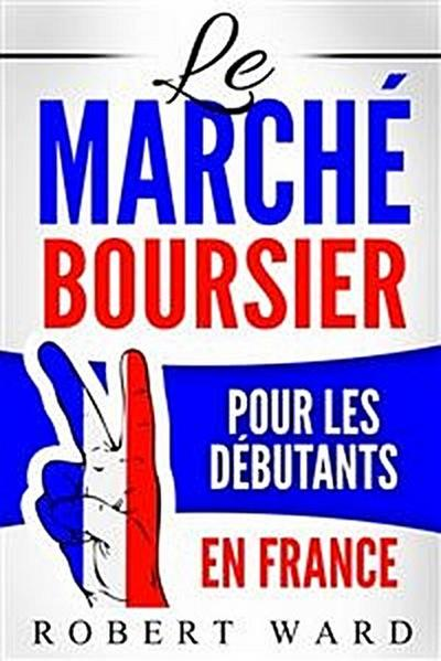 Le Marché Boursier Pour Les Débutants En France