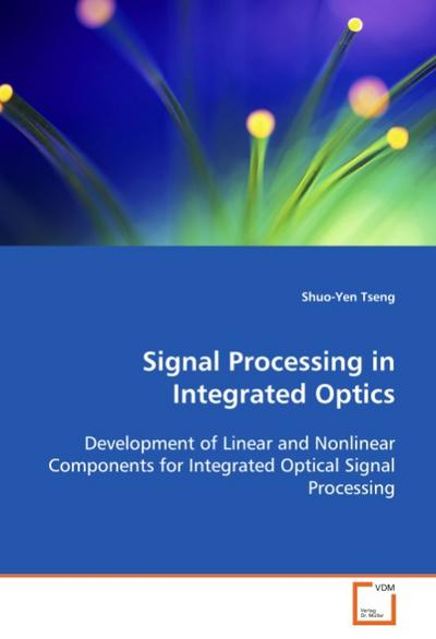 Signal Processing in Integrated Optics