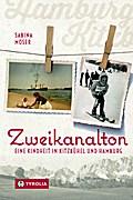 Zweikanalton: Eine Kindheit in Kitzbühel und  ...