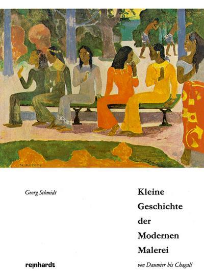 Kleine Geschichte der Modernen Malerei von Daumier bis Chagall