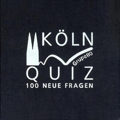 Köln-Quiz  100 neue Fragen: 100 Fragen und Antworten - Grupello Verlag Bruno Kehrein - Karten, Deutsch, Ulrich Harbecke, 100 neue Fragen, 100 neue Fragen