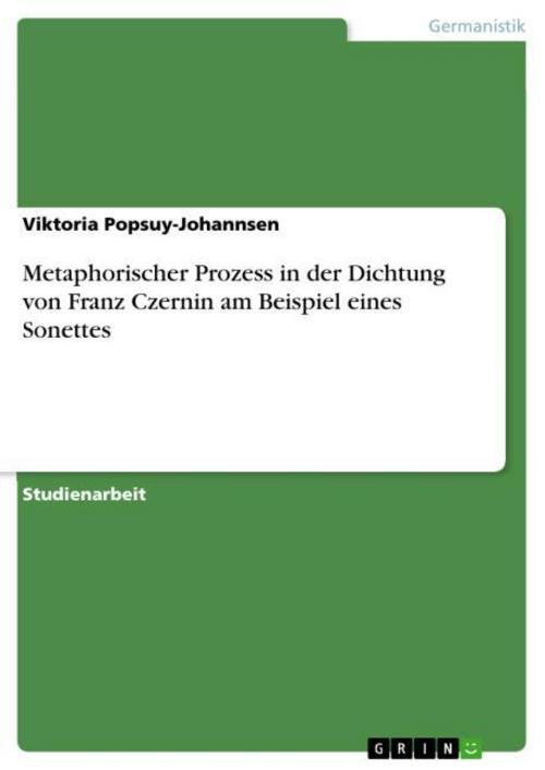 Metaphorischer Prozess in der Dichtung von Franz Czernin am Beispiel eines  ...