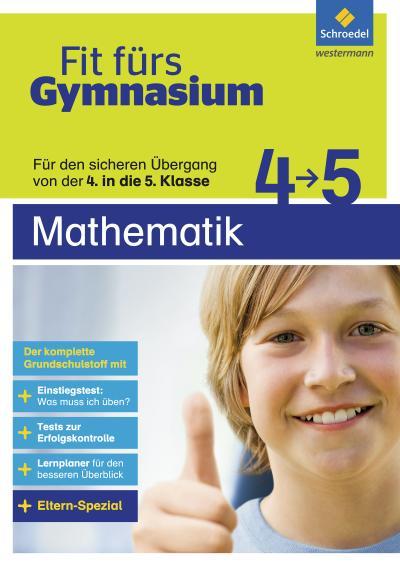 Fit fürs Gymnasium. Übergang 4 / 5 Mathematik
