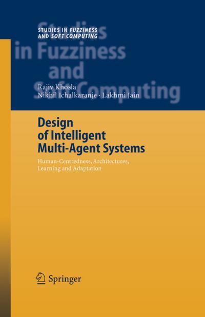 Design of Intelligent Multi-Agent Systems