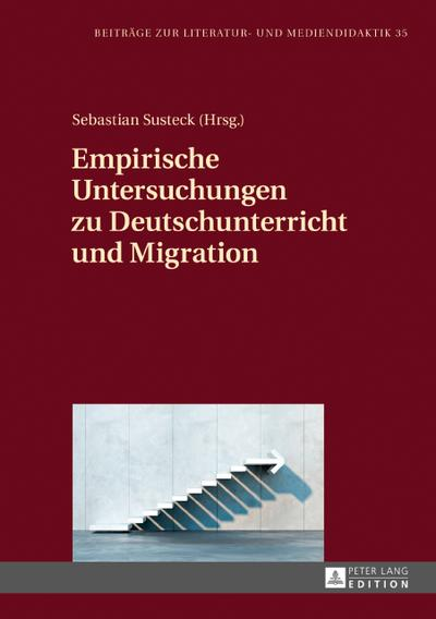 Empirische Untersuchungen zu Deutschunterricht und Migration